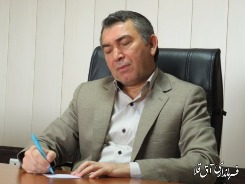 پیام تبریک فرماندار شهرستان آق قلا به مناسبت فرا رسیدن گرامیداشت هفته قوه قضائیه