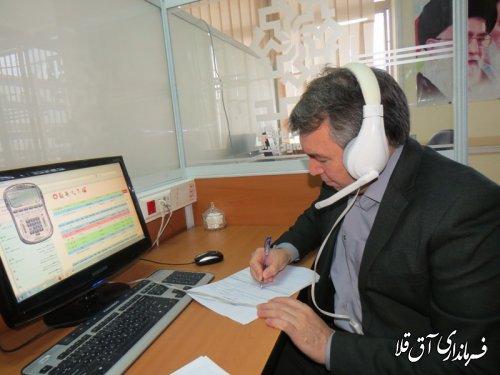 فرماندار شهرستان آق قلا به صورت ارتباط مستقیم،پاسخگوی شهروندان بود