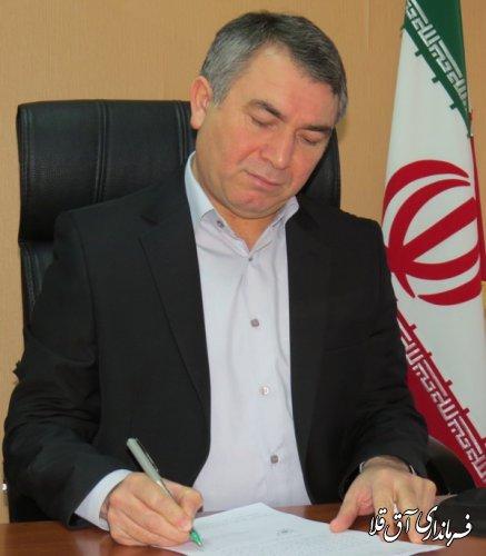 پیام تبریک فرماندار شهرستان آق قلا به مناسبت ولادت حضرت علی(ع) و روز پدر